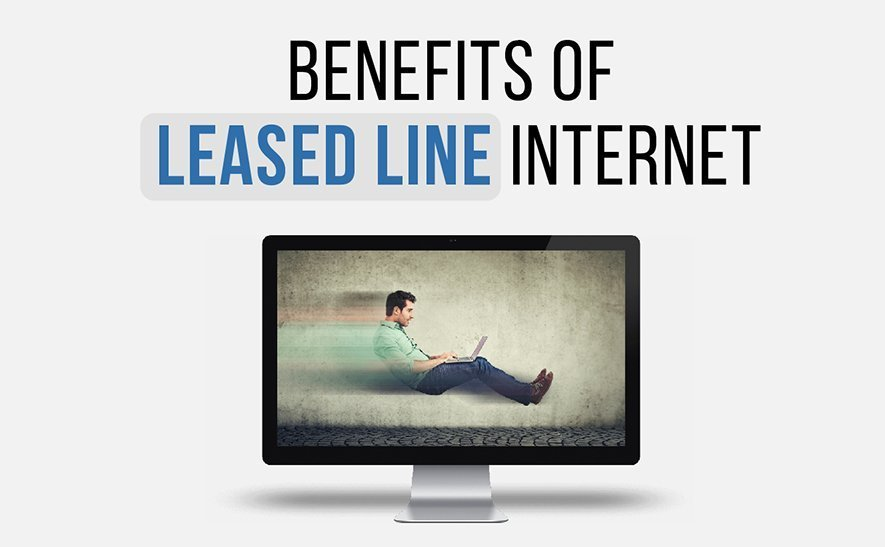 Benefits of Leased Line Internet 1