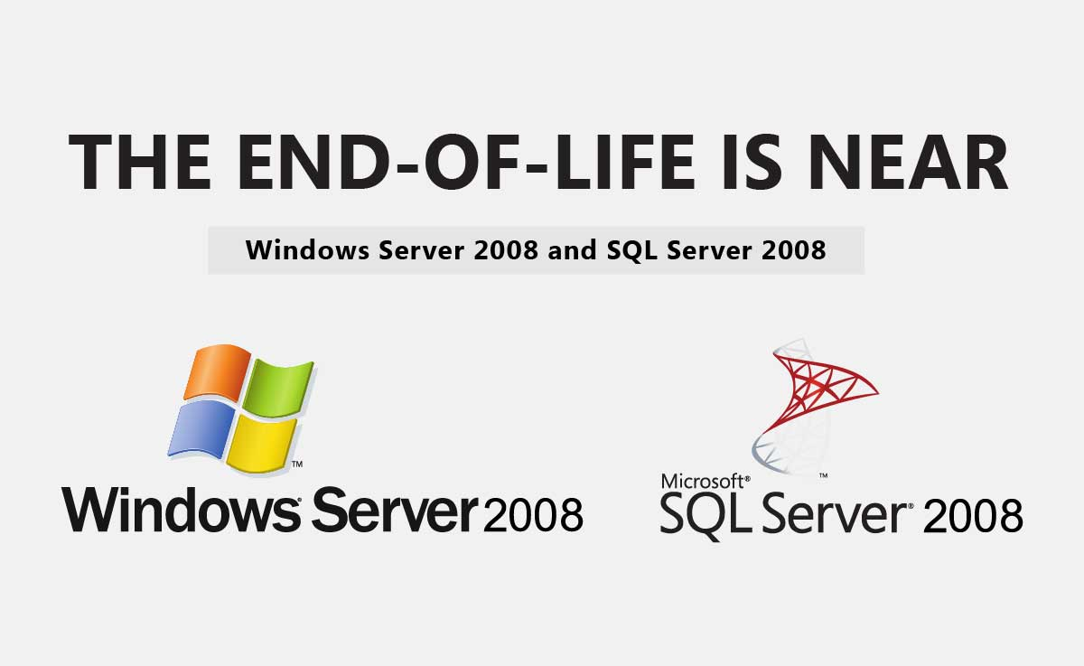 End of Life for Windows Server 2008 and SQL Server 2008 1