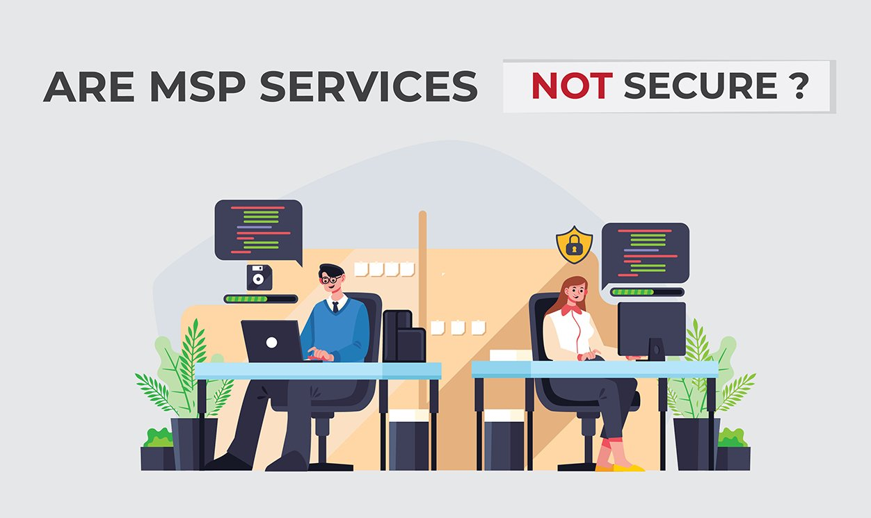 Are MSP Services Not Secure? 1