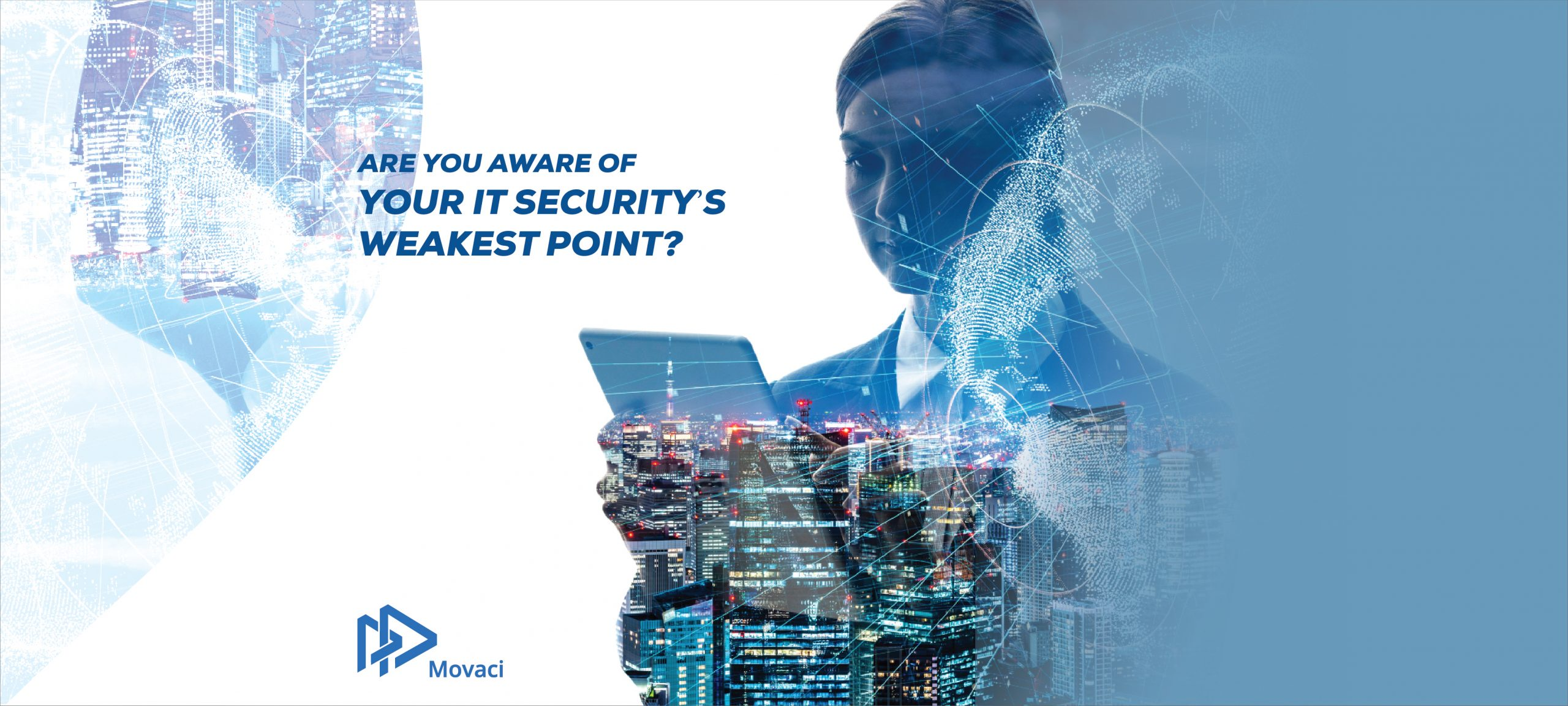 ARE YOU AWARE OF YOUR IT SECURITY'S WEAKEST POINT? 1